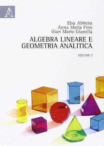 Algebra lineare e geometria analitica (Vol. 1)