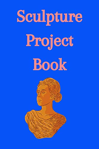 Sculpture Project Book: Estimation and budgeting logbook for sculpture engineers | Beginner's Guide estimation to Sculpting Characters in Clay | Origami Extravaganza! Folding Paper, a Book, and a Box