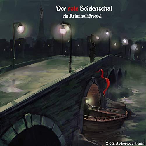 Der rote Seidenschal (Ein Kriminalhörspiel nach einer Geschichte von Maurice Leblanc)