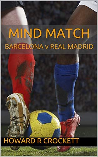 MIND MATCH: BARCELONA v REAL MADRID (English Edition)