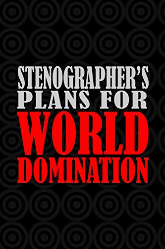 Stenographer's Plans For World Domination: 6x9 Medium Ruled 120 Pages Matte Paperback Funny Humor Office Gag Gift Notebook Journal Stationary For Professional Men And Women