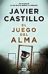 El juego del alma par Javier Castillo