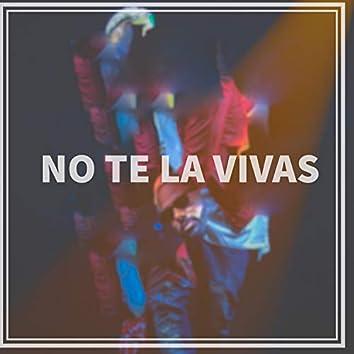 No Te la Vivas