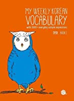 My Weekly Korean Vocabulary: With 1600+ Everyday Sample Expressions, With Audio Download Website