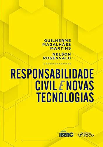 RESPONSABILIDADE CIVIL E NOVAS TECNOLOGIAS - 1ª ED - 2020