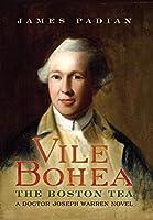 Vile Bohea: The Boston Tea: A Doctor Joseph Warren Novel
