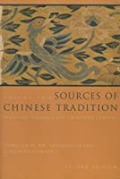 Sources of Chinese Tradition: From 1600 Through the Twentieth Century (Introduction to Asian Civilizations)
