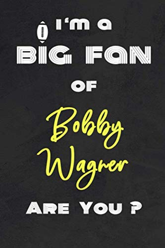 I'm a Big Fan of Bobby Wagner Are You ? | Notebook for Notes, Thoughts, Ideas, Reminders, Lists to do, Planning(for Football Americain lovers, Rugby ... Inches 120 pages , Soft Cover , Matte finish