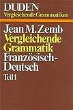 Duden Sonderreihe Vergleichende Grammatiken, Bd.1/1, Vergleichende Grammatik Französisch-Deutsch - Jean-Marie Zemb