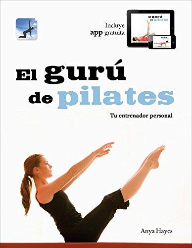 El gurú de Pilates: Tu entrenador personal (Bienestar, salud y vida sana)