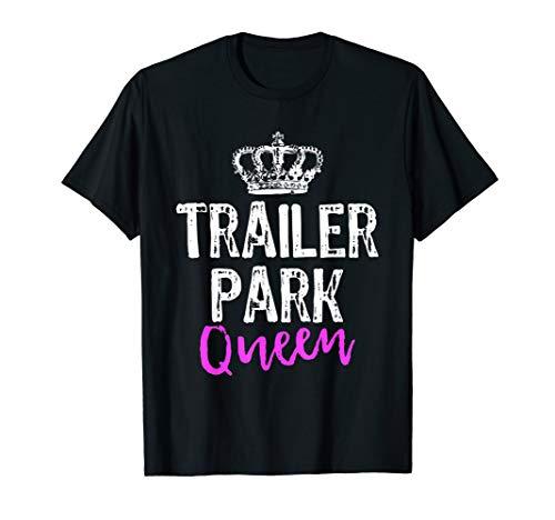 Trailer Park Queen T-Shirt T-Shirt