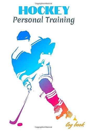 Hockey Personal Training Log Book: Hockey Personal Training Log Book   121 pages, 6x9 inches   Gift for Hockey Players