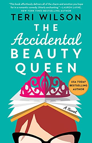 Sometimes being pushed out of your comfort zone leads you to the ultimate prize…  <em>The Accidental Beauty Queen</em> by critically acclaimed author Teri Wilson