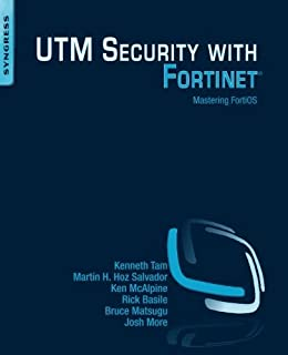 UTM Security with Fortinet: Mastering FortiOS by Kenneth Tam Mart?n H. Hoz Salvador Ken McAlpine Rick Basile Bruce Matsugu...