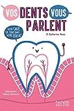Vos dents vous parlent - Votre santé se joue dans votre bouche