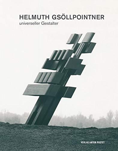 Helmuth Gsöllpointner: universeller Gestalter