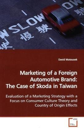Marketing of a Foreign Automotive Brand: The Case of Skoda in Taiwan