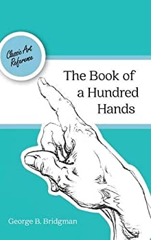 The Book of a Hundred Hands  Dover Anatomy for Artists  by George B Bridgman  2015-12-11