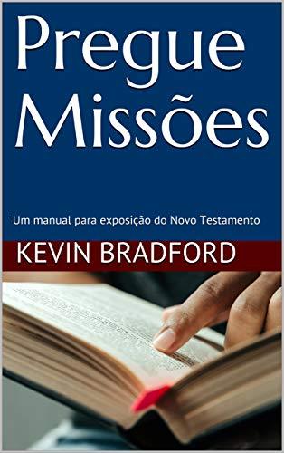 Pregue Missões: Um manual para exposição do Novo Testamento