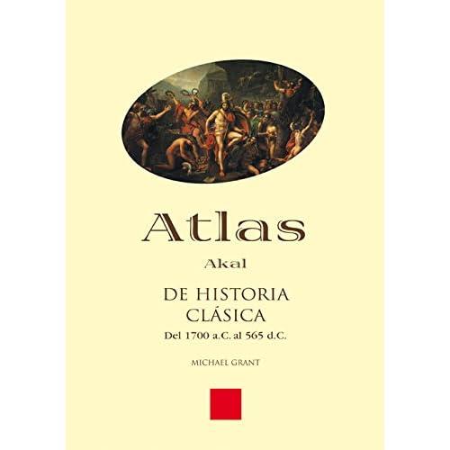 Atlas de Historia clásica: 3 (Atlas Akal): Amazon.es: Grant, Michael, López Barja de Quiroga, Pedro: Libros