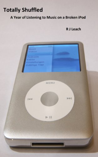 Totally Shuffled: A Year of Listening to Music on A Broken iPod