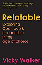 Relatable: Exploring God, Love & Connection in the Age of Choice