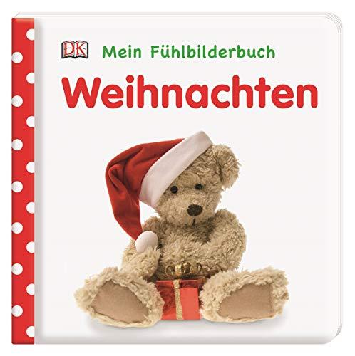 Mein Fühlbilderbuch. Weihnachten: Wattiertes Pappbilderbuch ab 6 Monaten. Mit Reimen und Fühl- und Glitzerelementen