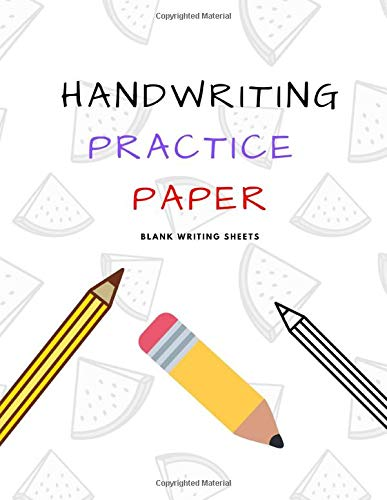 Handwriting Practice Paper: Blank Writing Sheets Notebook for Preschool and Kindergarten Kids, 8.5x11 inches , 100 pages no.9