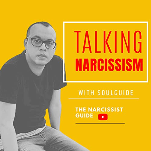 Talking Narcissism   The Narcissist Guide Podcast By Soulguide cover art