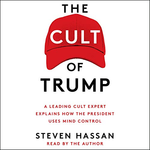 The Cult of Trump Audiobook By Steven Hassan cover art
