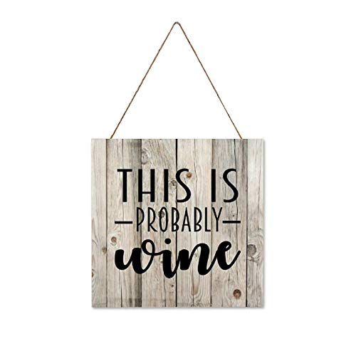 This Is Probably Wine Printed Wood Plaque Sign, Wall Hanging Sign, Wall Art Sign, Ready to Hang, Housewarming Gifts, 15 x 15 CM