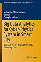 Big Data Analytics for Cyber-Physical System in Smart City: BDCPS 2019, 28-29 December 2019, Shenyang, China (Advances in Intelligent Systems and Computing, 1117)