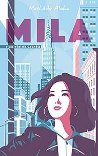 Mila, tome 1 : Les vérités cachées  par Mathilde Aloha