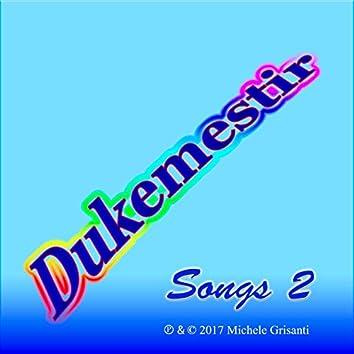 Dukemestir Songs Two