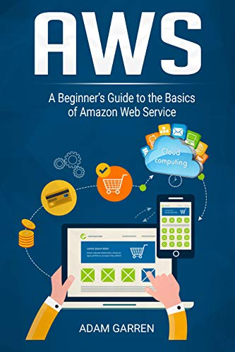 AWS: A Beginner's Guide to the Basics of Amazon Web Service