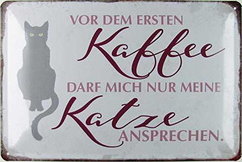 Blechschild 20x30cm gewölbt Kaffee Katze Humor Spruch Sprüche Deko Geschenk Schild