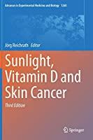Sunlight, Vitamin D and Skin Cancer (Advances in Experimental Medicine and Biology, 1268)