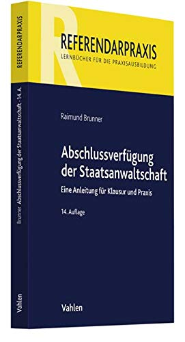 Abschlussverfügung der Staatsanwaltschaft: Eine Anleitung für Klausur und Praxis