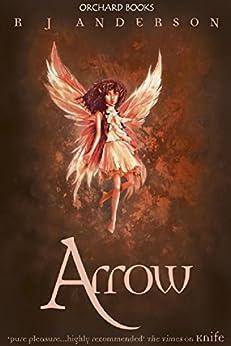 Arrow: Book 3 (Faery Rebels series) by [R. J. Anderson]