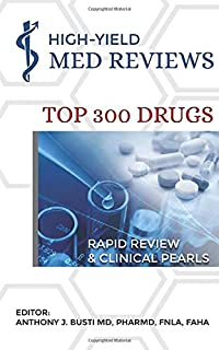 High-Yield Med Reviews' Top 300 Drugs: Rapid Review & Clinical Pearls