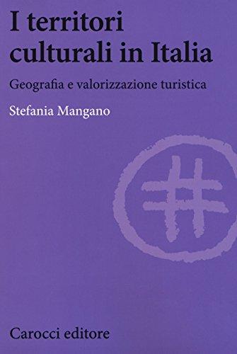 I territori culturali in Italia. Geografia e valorizzazione turistica