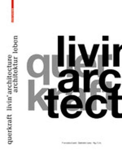 querkraft – livin' architecture / Architektur leben