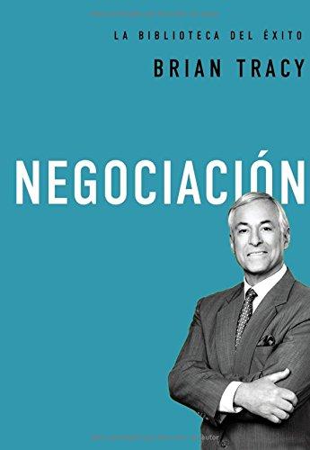 NEGOCIACION (Brian Tracy Success Library)
