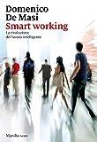Smart working: La rivoluzione del lavoro intelligente