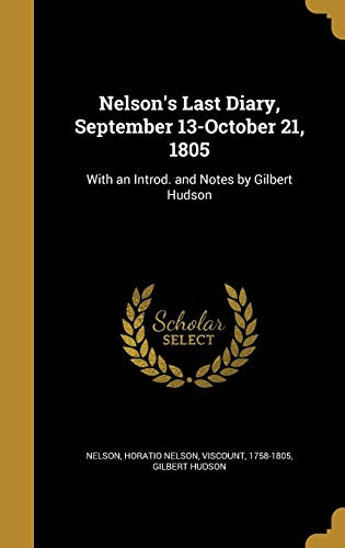 NELSONS LAST DIARY SEPTEMBER 1: With an Introd. and Notes by Gilbert Hudson