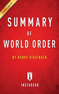 Summary of World Order: By Henry Kissinger - Includes Analysis