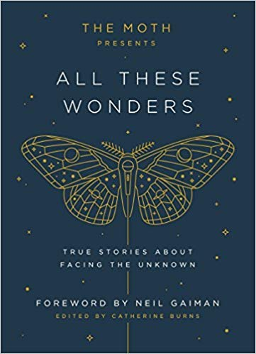[1101904402] [9781101904404] The Moth Presents All These Wonders: True Stories About Facing the Unknown -Hardcover