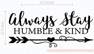 always stay humble and kind decor