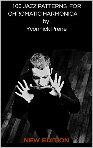 100 JAZZ PATTERNS FOR CHROMATIC HARMONICA by Yvonnick Prene: AUDIO EXAMPLES