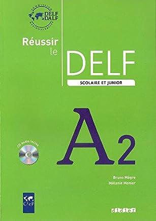 Réussir le Delf. Scolaire et junior. A2. Per le Scuole superiori. Con CD Audio [Lingua francese]